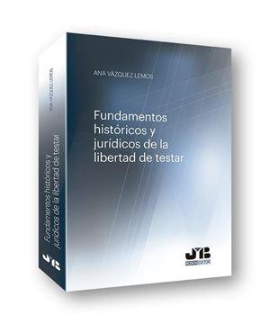Fundamentos históricos y jurídicos de la libertad de testar, 2019
