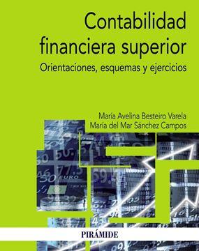 """Contabilidad financiera superior """"Orientaciones teóricas, esquemas y ejercicios"""""""