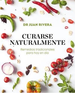 """Curarse naturalmente """"Remedios tradicionales para hoy en día"""""""