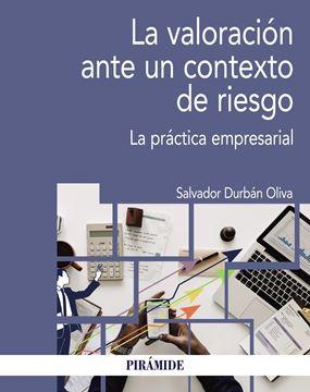 """Valoración ante un contexto de riesgo, La """"La práctica empresarial"""""""