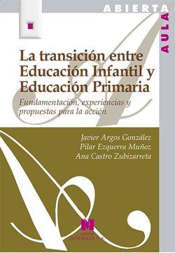 """Transición entre Educación Infantil y Educación Primaria, La """"Fundamentación, experiencias y propuestas para la acción"""""""