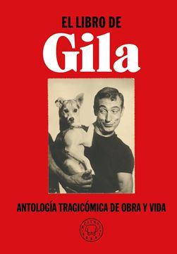 """El libro de Gila """"Antología tragicómica de obra y vida"""""""