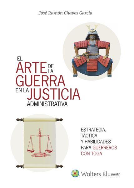 """Arte de la guerra en la justicia la administrativa, El """"Estrategia, táctica y habilidades para el éxito"""""""