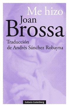 Me hizo Joan Brossa