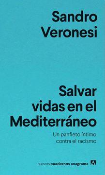 """Salvar vidas en el Mediterráneo """"Un panfleto íntimo contra el racismo"""""""