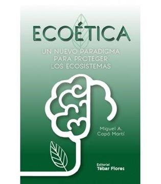 """Ecoética """"Un nuevo paradigma para proteger los ecosistemas"""""""