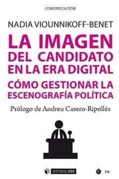 """Imágen del candidato en la era digital, La """"Cómo gestionar la escenografía política"""""""