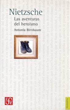 Nietzsche : Las aventuras del heroísmo