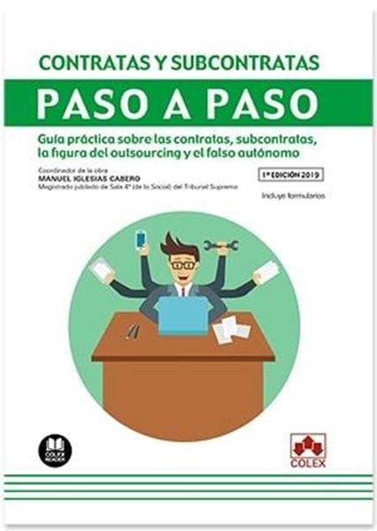"""Contratas y subcontratas Paso a Paso, 2019 """"Guía práctica sobre las contratas, subcontratas, la figura del outsourcing y el falso autónomo """""""