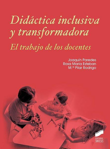 """Didáctica inclusiva y transformadora, 2019 """"Él trabajo de los docentes"""""""