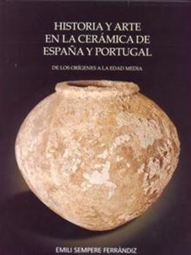 """Historia y arte en la cerámica de España y Portugal """"De los orígenes a la Edad Media"""""""