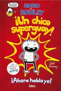 """Diario de Rowley """"¡Un chico superguay!"""""""