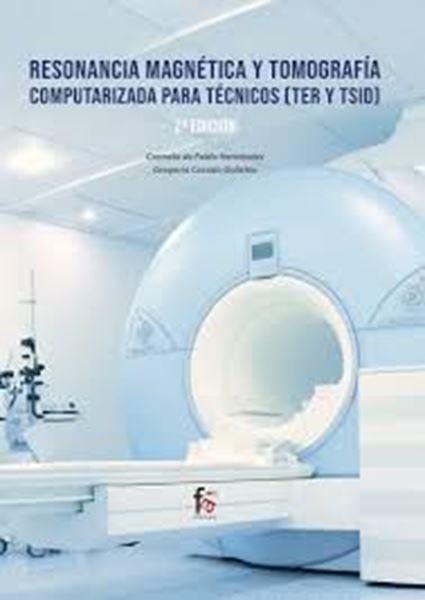 Imagen de Resonancia magnética y tomografía computarizada para técnicos (TER y TSID) 2ª ed, 2019