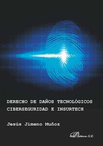 Imagen de Derecho de daños tecnológicos, ciberseguridad e insurtech, 2019