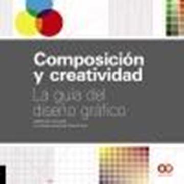 """Composición y creatividad """"La guía del diseño gráfico"""""""