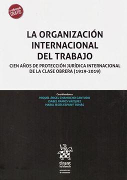 """Imagen de Organización internacional del trabajo, La, 2019 """"Cien años de protección jurídica internacional de la clase obrera (1919-2019)"""""""