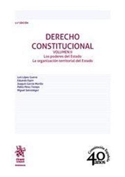 """Imagen de Derecho constitucional vol. II 11ª ed, 2018 """"Los poderes del Estado. La organización territorial del Estado"""""""