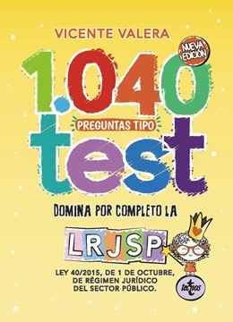 """1040 preguntas tipo test LRJSP, 2019 """"Ley 40/2015, de 1 de octubre, del Régimen Jurídico del Sector Público"""""""