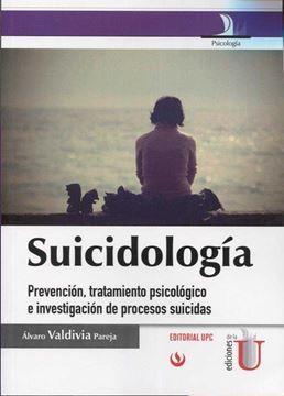 """Suicidología """"Prevención, tratamiento psicológico e investigación de procesos suicidas"""""""