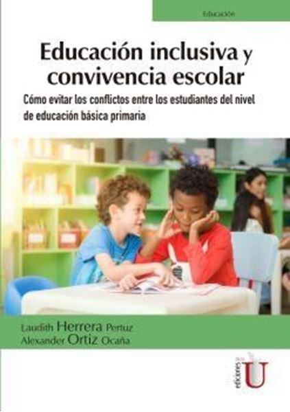 """Educación inclusiva y convivencia escolar """"Cómo evitar los conflictos entre los estudiantes del nivel de educación básica primaria"""""""