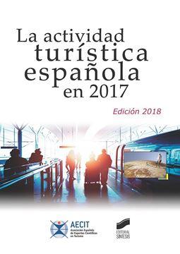 La actividad turística española en 2017 (edición 2018)