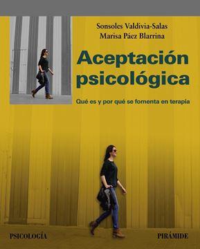 """Aceptación psicológica, 2019 """"Qué es y por qué se fomenta en terapia"""""""