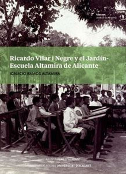 Imagen de Ricardo Vilar i Negre y el Jardín-Escuela Altamira de Alicante, 2019
