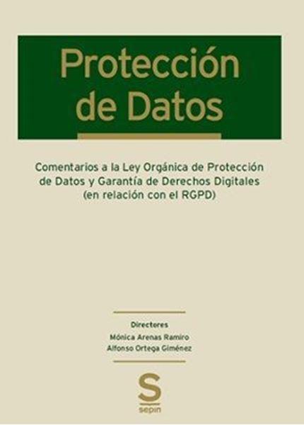 """Imagen de Protección de Datos, 2019 """"Comentarios a la Ley Orgánica de Protección de Datos y Garantía de Derechos Digitales"""""""