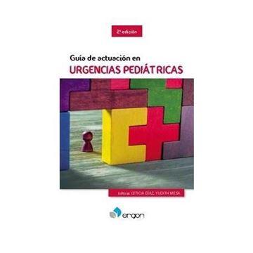 Imagen de Guía de actuación en urgencias pediátricas, 2ª ed, 2019