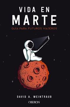 Vida en Marte. Guía para futuros viajeros