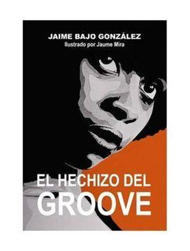 Imagen de Hechizo del Groove, El
