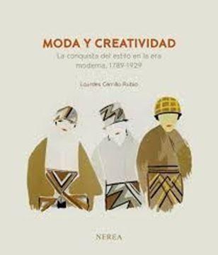 """Imagen de Moda y creatividad """"La conquista del estilo en la era moderna, 1789-1929"""""""