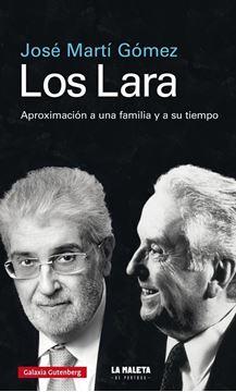 """Los Lara """"Aproximación a una familia y a su tiempo"""""""