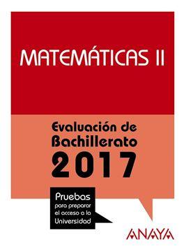 """Matemáticas II (Selectividad) """"Evaluación de Bachillerato 2017. Pruebas para preparar el acceso a la Universidad """""""