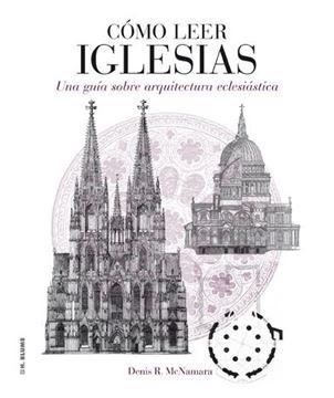 """Cómo leer iglesias """"Una guía sobre arquitectura eclesiástica"""""""