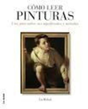 """Cómo leer pinturas """"Una guía sobre sus significados y métodos"""""""