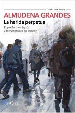 """Imagen de Herida perpetua, La, 2019 """"El problema de España y la regeneración del presente"""""""