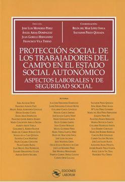 """Imagen de Protección social de los trabajadores del campo en el estado social autonómico, 2019 """"Aspectos laborales y de Seguridad Social"""""""