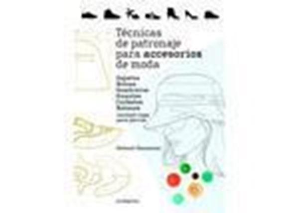 """Imagen de Técnicas de patronaje para accesorios de moda - Zapatos, bolsos, sombreros, guantes, corbatas, botones. """"Incluye también ropa para perros"""""""