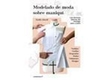 Imagen de Modelado de moda sobre maniquí - Las técnicas básicas del moulage paso a paso