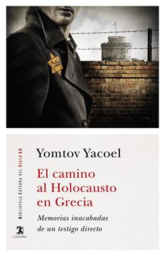 """Camino al Holocausto en Grecia, El """"Memorias inacabadas de un testigo directo"""""""