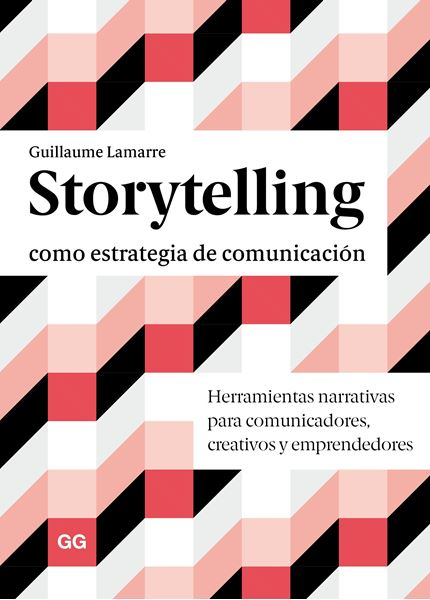 """Storytelling como estrategia de comunicación """"Herramientas narrativas para comunicadores, creativos y emprendedores"""""""