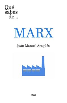 Qué sabes de Marx