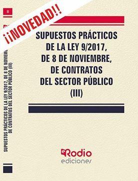 Imagen de Supuestos prácticos de la Ley 9/2017, de 8 de noviembre, de Contratos del Sector Público (III), 2019