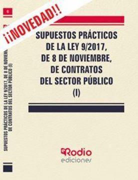 Imagen de Supuestos prácticos de la Ley 9/2017, de 8 de noviembre, de Contratos del Sector Público (I), 2019