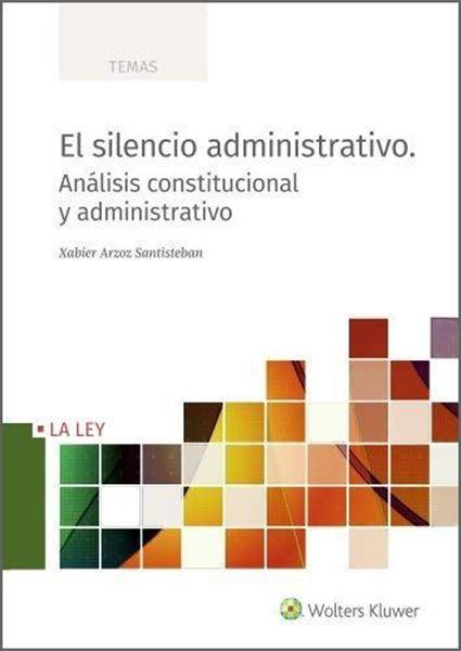 """Imagen de Silencio Administrativo, El, 2019 """"Análisis constitucional y administrativo"""""""