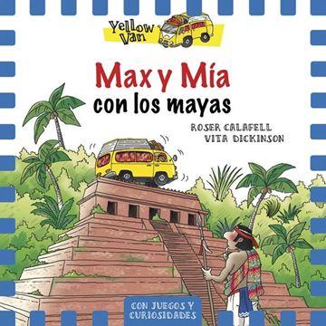 Yellow Van 14. Max y Mía con los mayas