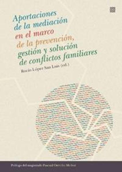 Aportaciones de la Mediación en el Marco de la Prevención, Gestión y Solución de Conflictos Familiares