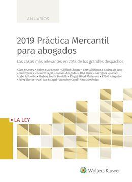 """2019 Práctica Mercantil para abogados """"Los casos más relevantes en 2018 de los grandes despachos"""""""