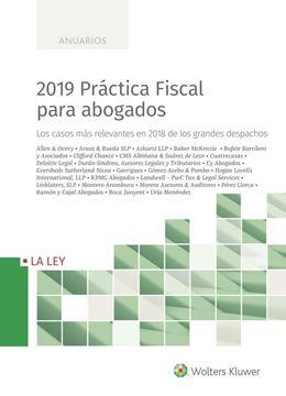 """2019 Práctica Fiscal para abogados """"Los casos más relevantes en 2018 de los grandes despachos"""""""